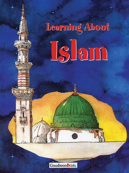 Learning About Islam (for Kids) (PB) - Baitul Hikmah Islamic Book and Gift Store