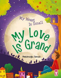 My heart is small my love is grand by Hekimoglu Ismail - Baitul Hikmah Islamic Book and Gift Store