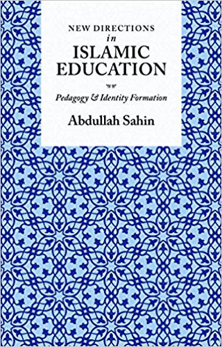 New Directions in Islamic Education: Pedagogy and Identity Formation - Baitul Hikmah