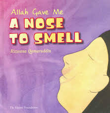 Allah Gave Me a Nose To Smell by Rizwana Qamaruddin - Baitul Hikmah Islamic Book and Gift Store