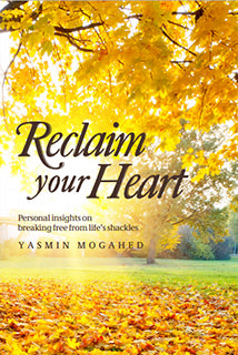 Reclaim Your Heart by Yasmin Mogahed - Baitul Hikmah Islamic Book and Gift Store