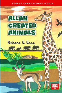 Allah Created Animals by Rehana E Essa - Baitul Hikmah Islamic Book and Gift Store