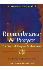 Remembrance and Prayer: The Way of Prophet Muhammad by Al Ghazali - Baitul Hikmah