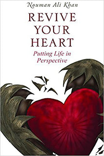 Revive Your Heart: Putting Life in Perspective  by Nouman Ali Khan - Baitul Hikmah Islamic Book and Gift Store