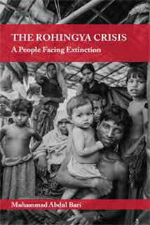 The Rohingya Crises A People Facing Extinction by Muhammad Abdul Bari - Baitul Hikmah Islamic Book and Gift Store