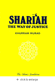 Shari'ah: The Way of Justice by Khurram Murad - Baitul Hikmah