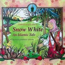 Snow White: An Islamic Tale by Fawzia Gilani - Baitul Hikmah
