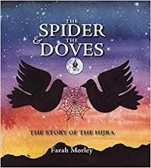 The Spider and the Doves: The Story of the Hijra by Farah Morley - Baitul Hikmah Islamic Book and Gift Store