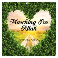 Marching For Allah by Sumayya Kalla - Baitul Hikmah