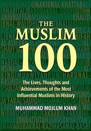 The Muslim 100 HB: The lives, thoughts and achievements of the most influential Muslims in History by Muhammad Mojlum Khan - Baitul Hikmah Islamic Book and Gift Store
