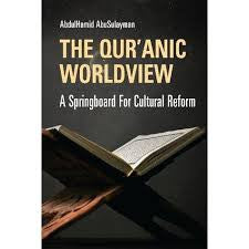 The Qur'anic Worldview: A Springboard for Cultural Reform by AbdulHamid Ahmad AbuSulayman - Baitul Hikmah