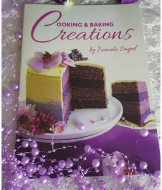 Cooking and Baking Creations Vol 1 By Jameela Sayed - Baitul Hikmah