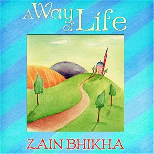 A Way of Life by Zain Bhika - Baitul Hikmah