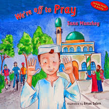 We're Off to Pray by Sana Munshey - Baitul Hikmah