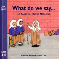 What Do We Say? - Baitul Hikmah