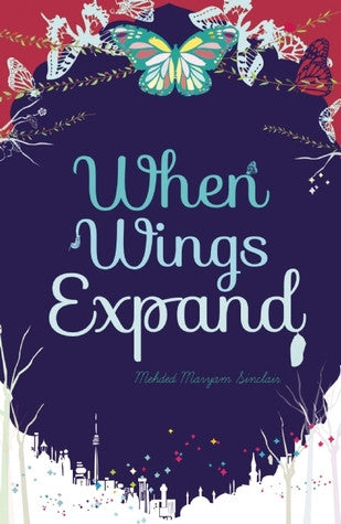 When Wings Expand by Mehded Maryam Sinclair - Baitul Hikmah