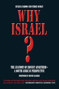 Why Israel?: The Anatomy of Zionist Apartheid – A South African Perspective by Suraya Dadoo - Baitul Hikmah
