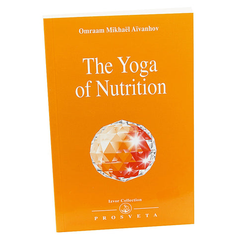 Yoga of Nutrition by Omraam Mikhael Avanhov