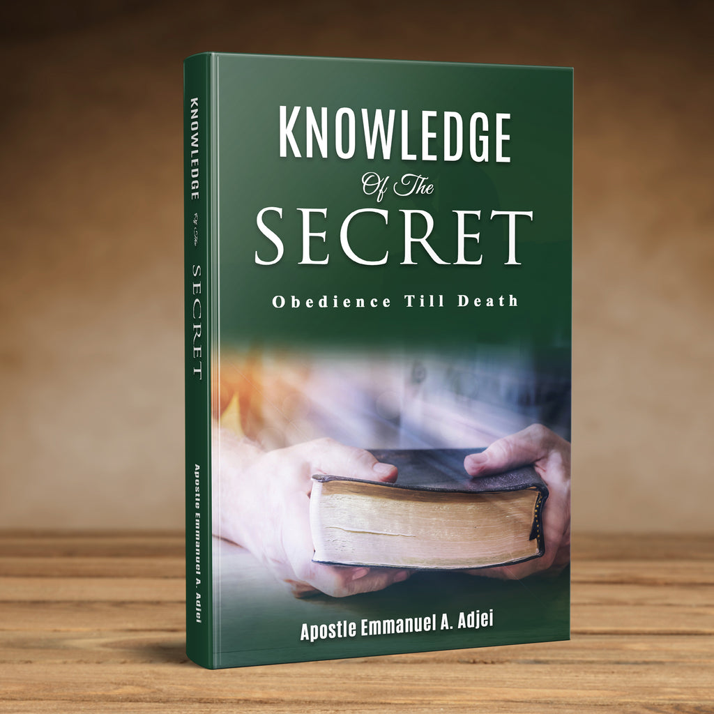 KNOWLEDGE OF THE SECRET: Obedience till death