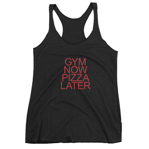 Gym Now Pizza Later Women's tank top