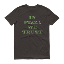 In Pizza We Trust Short sleeve t-shirt