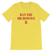 Ban the Microwave Unisex short sleeve t-shirt