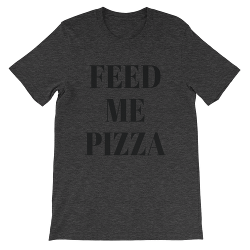 Feed Me Pizza Unisex short sleeve t-shirt