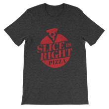 Slice is Right - No Slice Left Behind Unisex short sleeve t-shirt