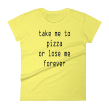 Take me to Pizza Women's short sleeve t-shirt