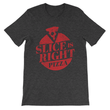 Slice is Right Pizza Distressed short sleeve t-shirt