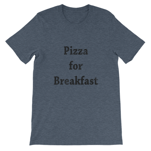 Pizza for Breakfast Unisex short sleeve t-shirt