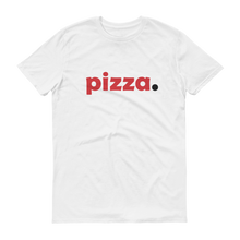 pizza. Short sleeve t-shirt