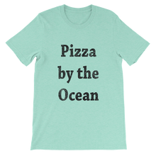 Pizza by the Ocean Unisex short sleeve t-shirt