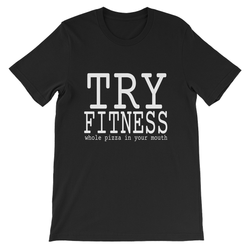 Try Fitness Short-Sleeve Unisex T-Shirt