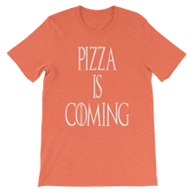Pizza is Coming Unisex short sleeve t-shirt