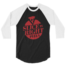 Slice is Right Pizza 3/4 sleeve raglan shirt