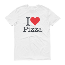 I Love Pizza Short sleeve t-shirt