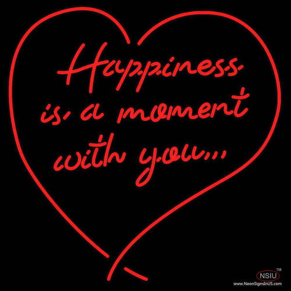 Happiness Is A Moment With You Real Neon Glass Tube Neon Sign