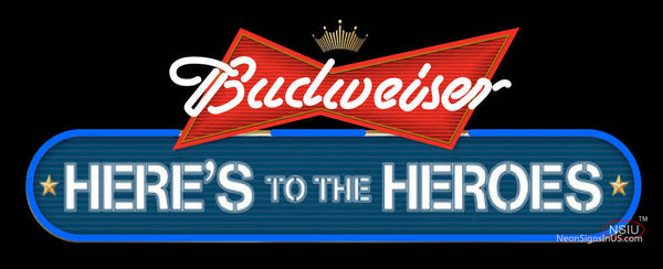 Budweiser Heres To The Heroes Neon Sign