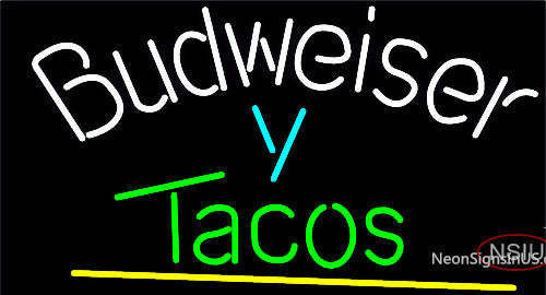 Budweiser Y Tacos Neon Beer Sign