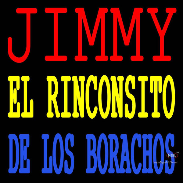 Custom Jimmy El Rinconsito De Los Borachos Neon Sign