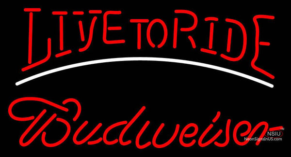 Live To Ride Budweiser Neon Sign