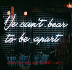 We Cant Bear To Be Arart Wedding Home Deco Neon Sign