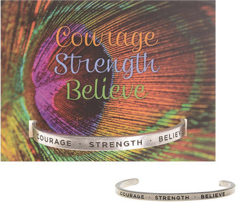 COURAGE STRENGTH BELIEVE - QUOTABLE CUFF