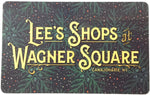 LEE'S SHOPS AT WAGNER SQUARE GIFT CARD