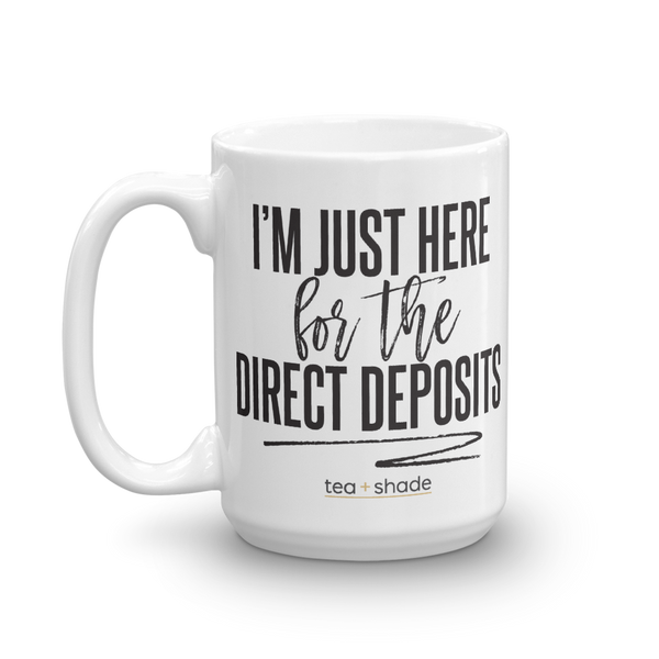Direct Deposits 15 Ounce Mug