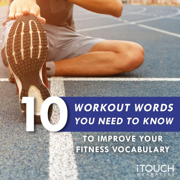 10 Workout Words You Need To Know To Improve Your Fitness Vocabulary