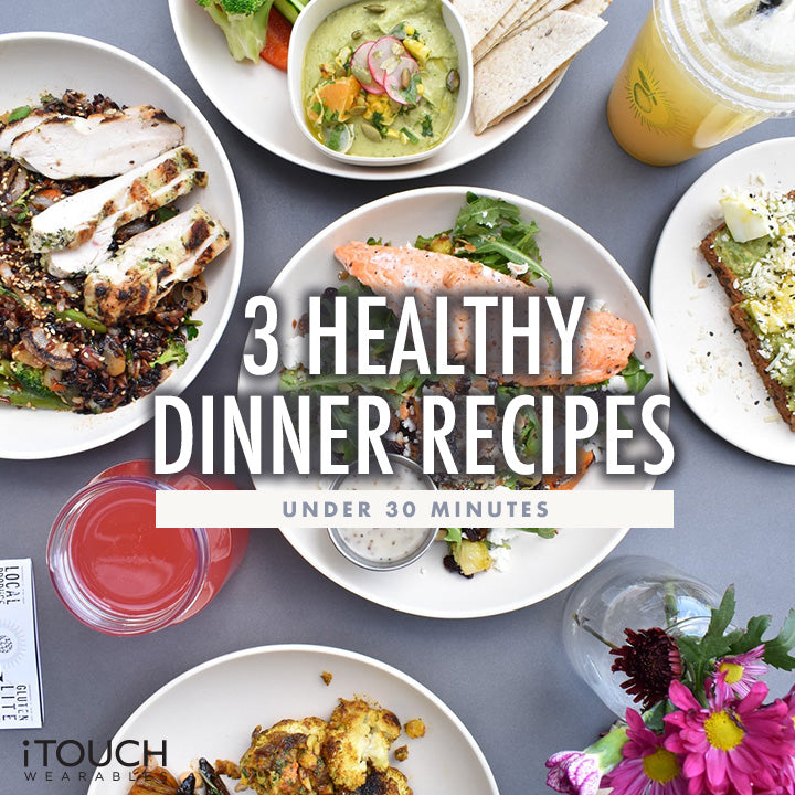 3 Healthy Dinner Recipes Under 30 Minutes