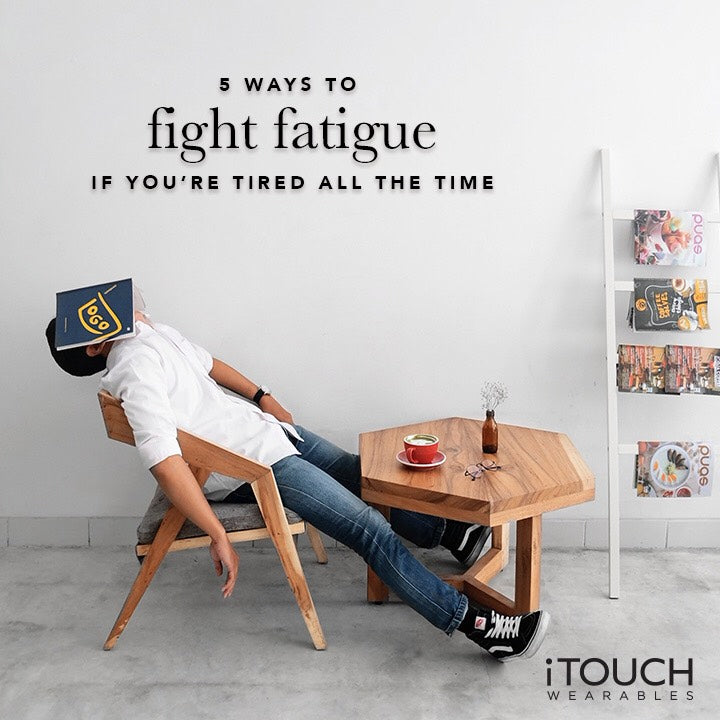 5 Ways To Fight Fatigue If You're Tired All the Time