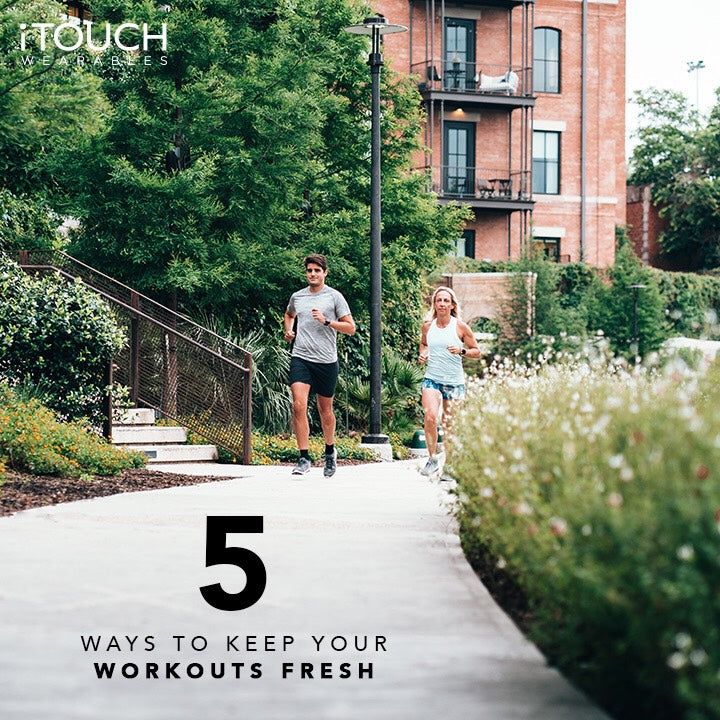 5 Ways To Keep Your Workouts Fresh